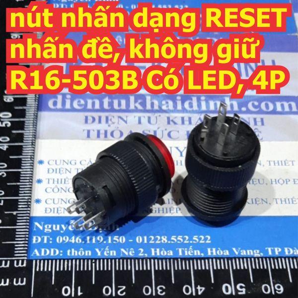 2 cái nút nhấn dạng RESET nhấn đề, không giữ R16-503B Có LED, 4P 12V 24V 220V có 5 màu kde7614