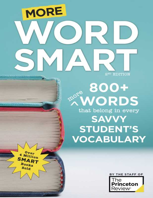 More Word Smart, 2nd Edition: 800+ More Words That Belong in Every Savvy Students Vocabulary (Smart Guides) 2nd Edition