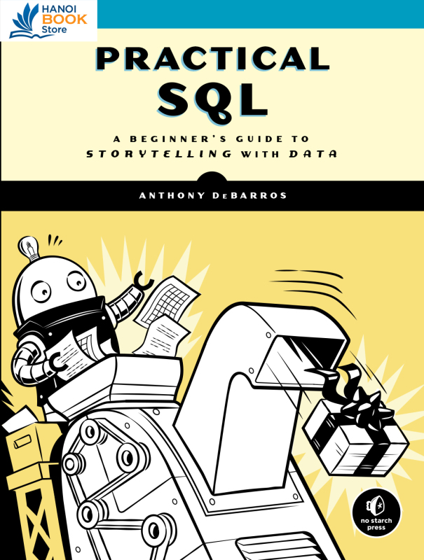Practical SQL: A Beginners Guide to Storytelling with Data - Hanoi bookstore