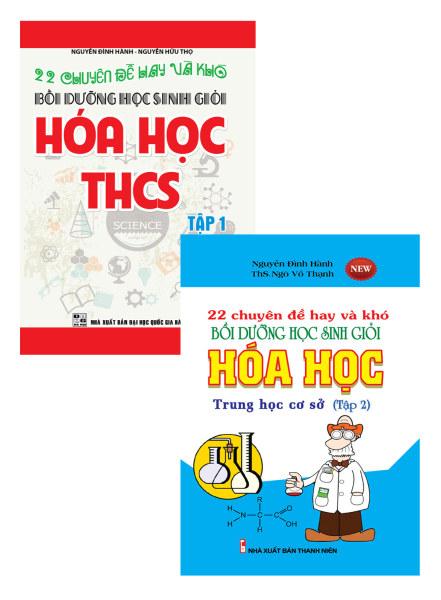 Mua Combo Sách 22 Chuyên Đề Hay Và Khó Bồi Dưỡng Học Sinh Giỏi Hóa Học THCS (Tập 1 + Tập 2)