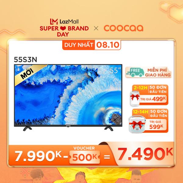 [THU THẬP VOUCHER 500K - Giá sốc: 7490k]   SMART TV 4k Coocaa 55 inch tivi - Tràn viền - Model 55S3N netflix