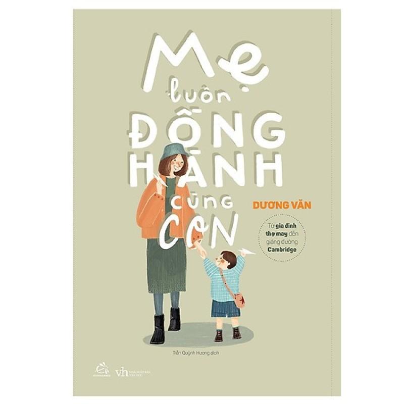 Sách - Mẹ Luôn Đồng Hành Cùng Con (Tái bản 2019)
