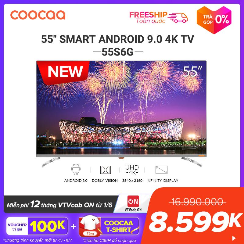 [SẢN PHẨM MỚI] SMART TV 4K UHD Coocaa 55 Inch - Android 9.0 TV- Wifi - Viền Mỏng - Model 55S6G - Tivi Giá Rẻ Chân Viền Kim Loại Giá Sốc Nên Mua
