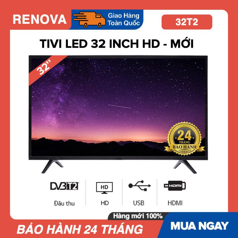 Bảng giá Tivi Led RENOVA 32 inch HD - Model 32T2 DVB-T2, Tivi Giá Rẻ - Bảo Hành 2 Năm (Thương hiệu của Asano)