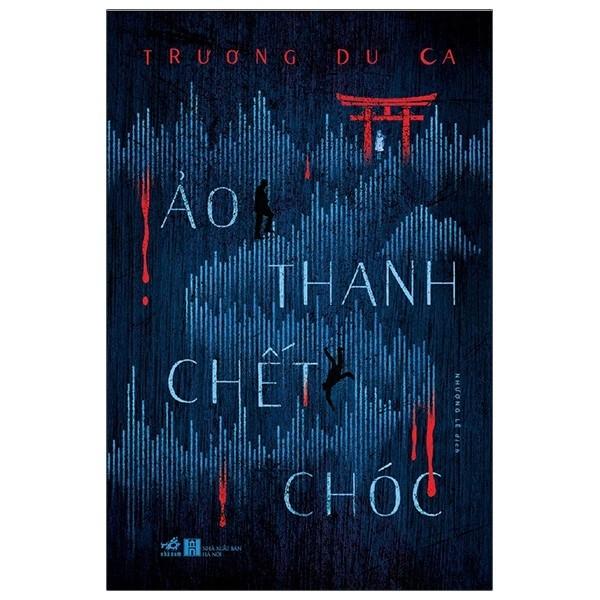 Sách - Ảo Thanh Chết Chóc - Trương Du Ca