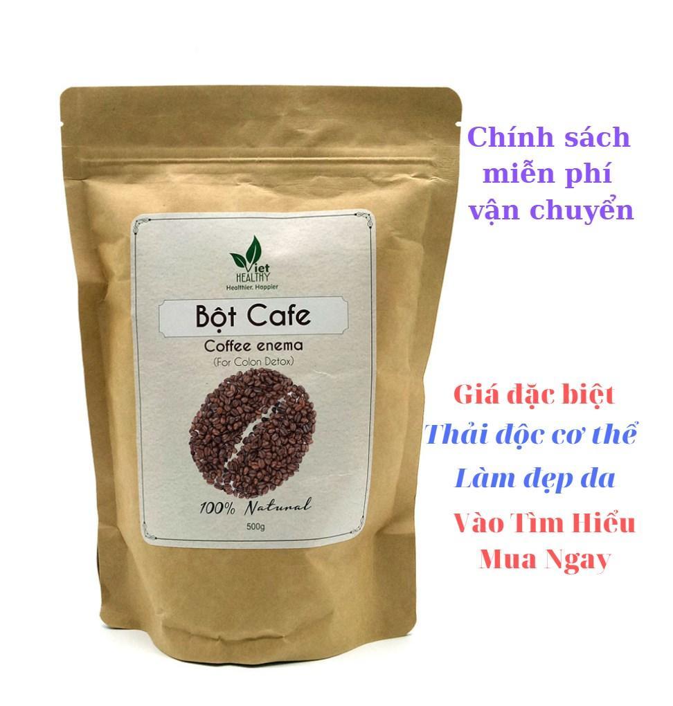 Bột cà phê nguyên chất Enema Viet Healthy 500g- Coffee enema- cafe enema có tác dụng làm đẹp da, thải độc đại tràng, gan, bảo vệ sức khỏe, chống viêm, cầm máu- Viethealthy