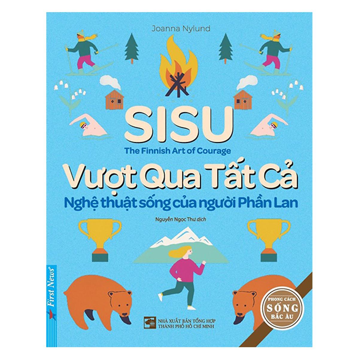 SISU - Vượt Qua Tất Cả - Nghệ Thuật Sống Của Người Phần Lan Giá Sốc Nên Mua