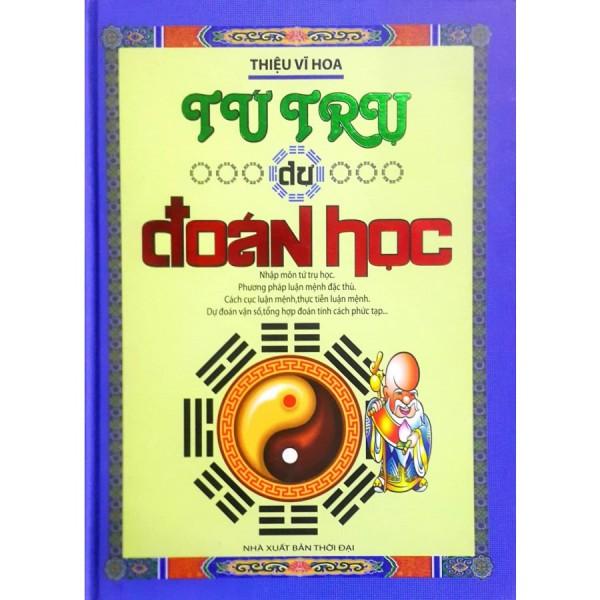 nguyetlinhbook Sách Xịn - Tứ Trụ Dự Đoán Học - Thiệu Vĩ Hoa