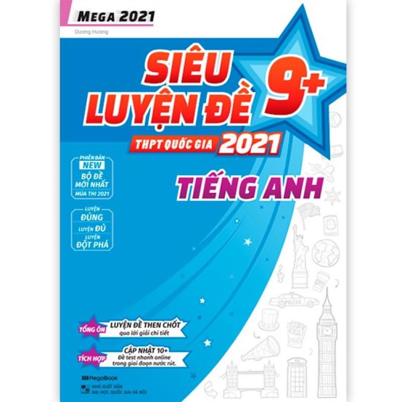 Sách Mega 2021 - Siêu luyện đề 9+ THPT Quốc gia 2021 Tiếng Anh + Mhbooks Tặng sổ tay