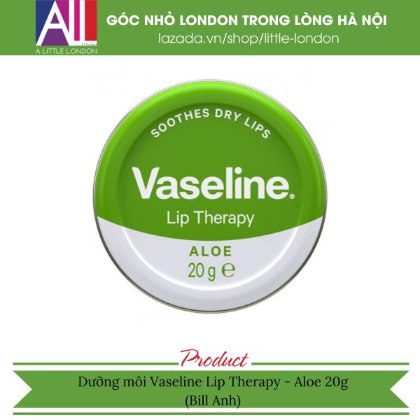 Dưỡng môi Vaseline Lip Therapy - Aloe 20g (Bill Anh) cao cấp
