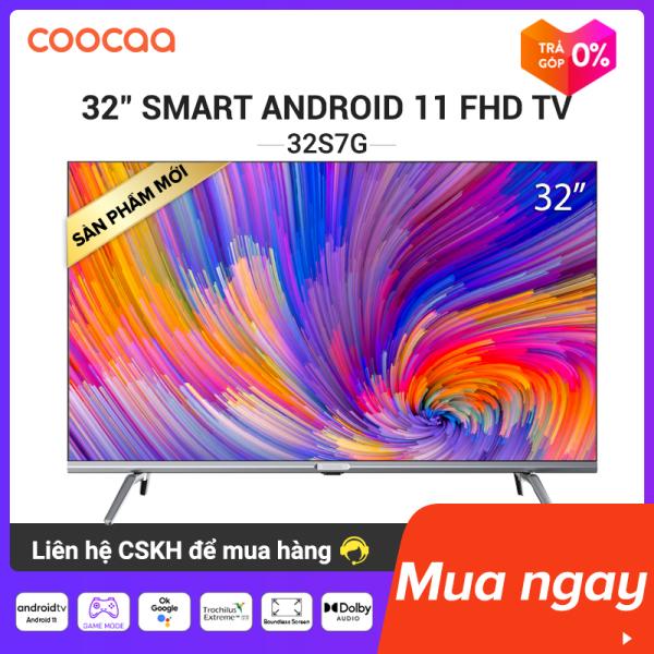 [Từ 12-14.9 - Giá chỉ: 4399k] SMART TV HD Coocaa 32 inch - Wifi - viền mỏng -32S7G