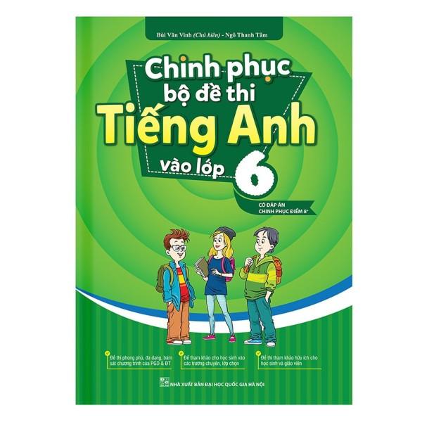 Mua Sách - Chinh phục bộ đề thi Tiếng Anh vào lớp 6 (tái bản) - Mhbooks