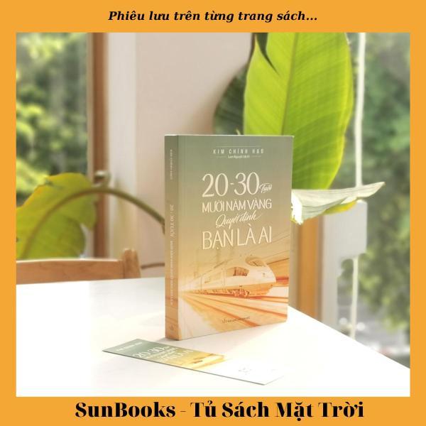 Sách 20 - 30 Tuổi Mười Năm Vàng Quyết Định Bạn Là Ai - Tặng kèm kẹp sách