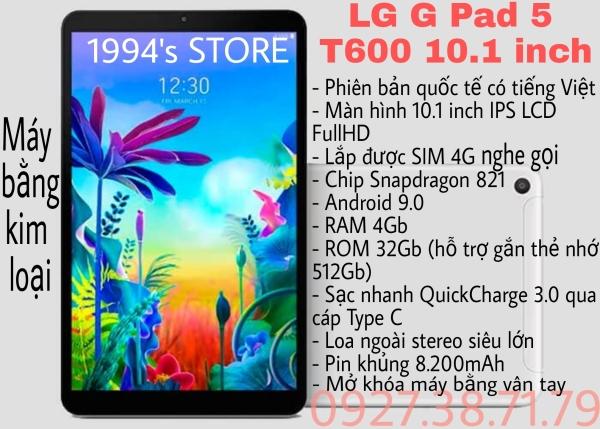 [TRẢ GÓP 0%] [CHUYÊN GAME + LẮP SIM 4G] Máy tính bảng LG Gpad 5 T600 10.1 - Chip Snapdragon 821 - Cảm biến vân tay - RAM 4GB - Sạc nhanh QC3.0 - Lặp SIM 4G nghe gọi - Cân mọi tựa Game