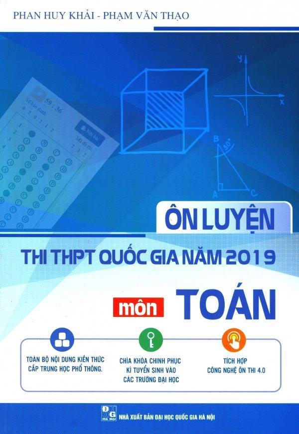 Mua Ôn Luyện Thi THPT Quốc Gia Năm 2019 Môn Toán - Phạm Văn Thạo,Phan Huy Khải