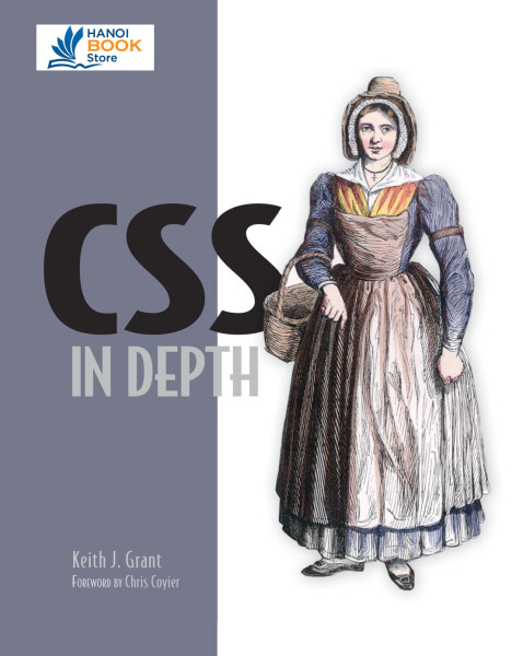 CSS in Depth ( Sách gia công) - Hanoi bookstore