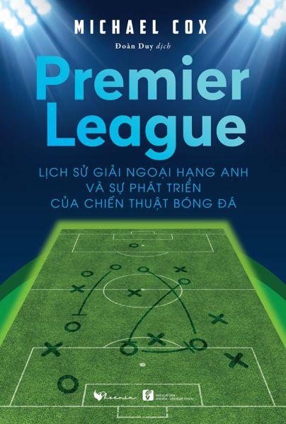 Mua Premier League - Lịch sử giải ngoại hạng Anh và sự phát triển của chiến thuật bóng đá