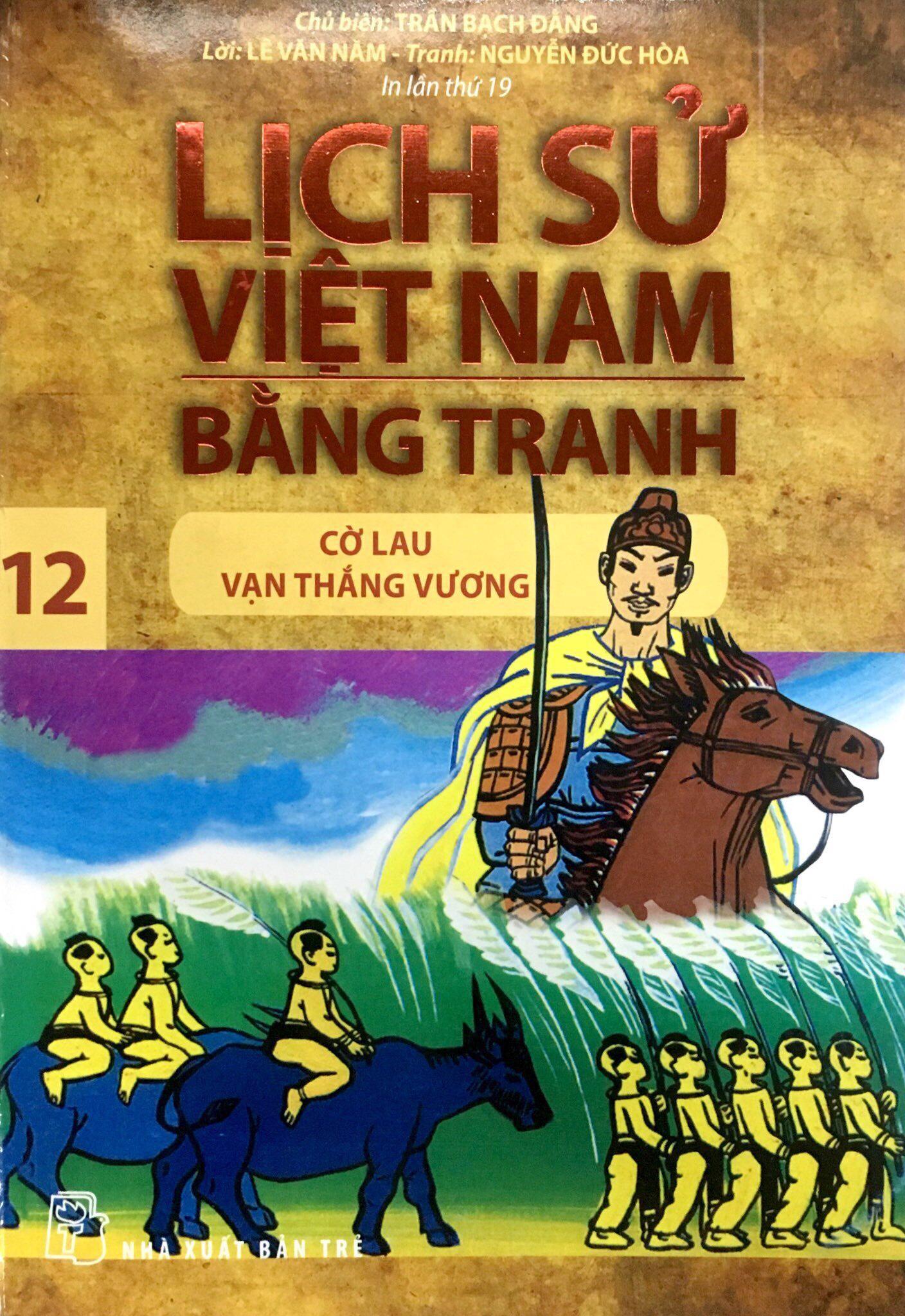 Mua Lịch sử Việt Nam bằng tranh - Tập 12: Cờ lau Vạn Thắng Vương