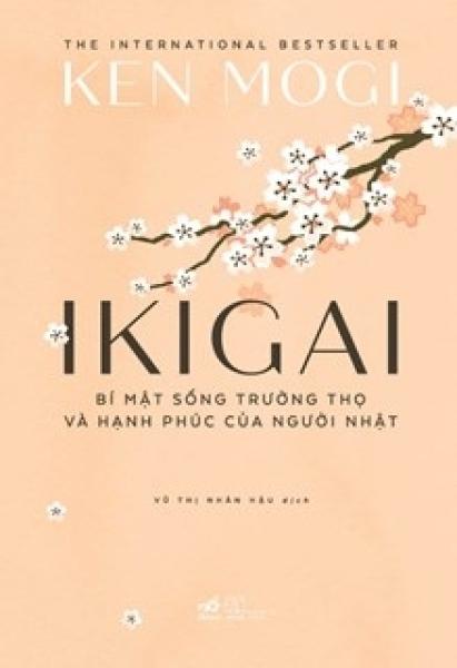 Fahasa - Ikigai - Bí Mật Sống Trường Thọ Và Hạnh Phúc Của Người Nhật