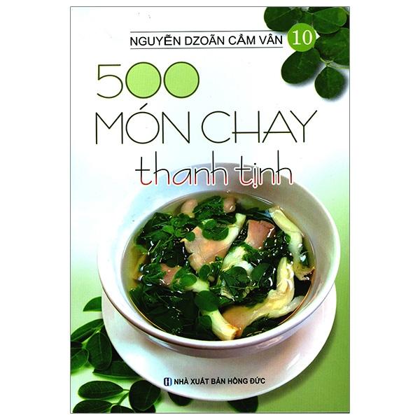 Fahasa - 500 Món Chay Thanh Tịnh - Tập 10