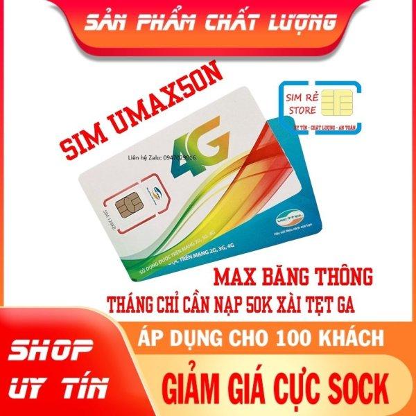 SIM Viettel 4G gói Umax50N Không Giới Hạn Lưu Lượng Tốc Độ Cao chỉ với 50k/tháng - BẢO HÀNH 1 ĐỔI 1 từ MƯỜNG THANH ROYAL