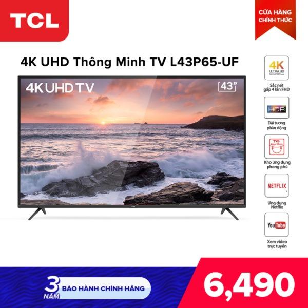 Bảng giá Smart Tivi TCL 43 inch 4K UHD L43P65-UF - HDR, Micro Dimming, Dolby, T-cast - Tivi giá rẻ chất lượng - Bảo hành 3 năm - [SẢN PHẨM MỚI]