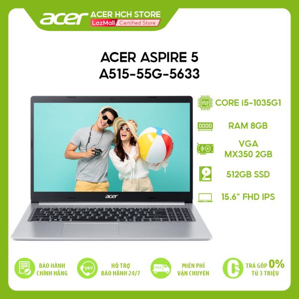 Bảng giá Laptop Acer Aspire 5 A515-55G-5633 i5-1035G1 | 8GB | 512GB | VGA MX350 2GB | 15.6 FHD | Win 10 Phong Vũ