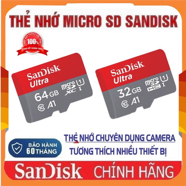 Thẻ Nhớ 64GB 32GB SANDISK MicroSDHC Ultra Class 10 Chuyên Dụng Camera Tương Thích Nhiều Thiết Bị BẢO HÀNH 60 THÁNG