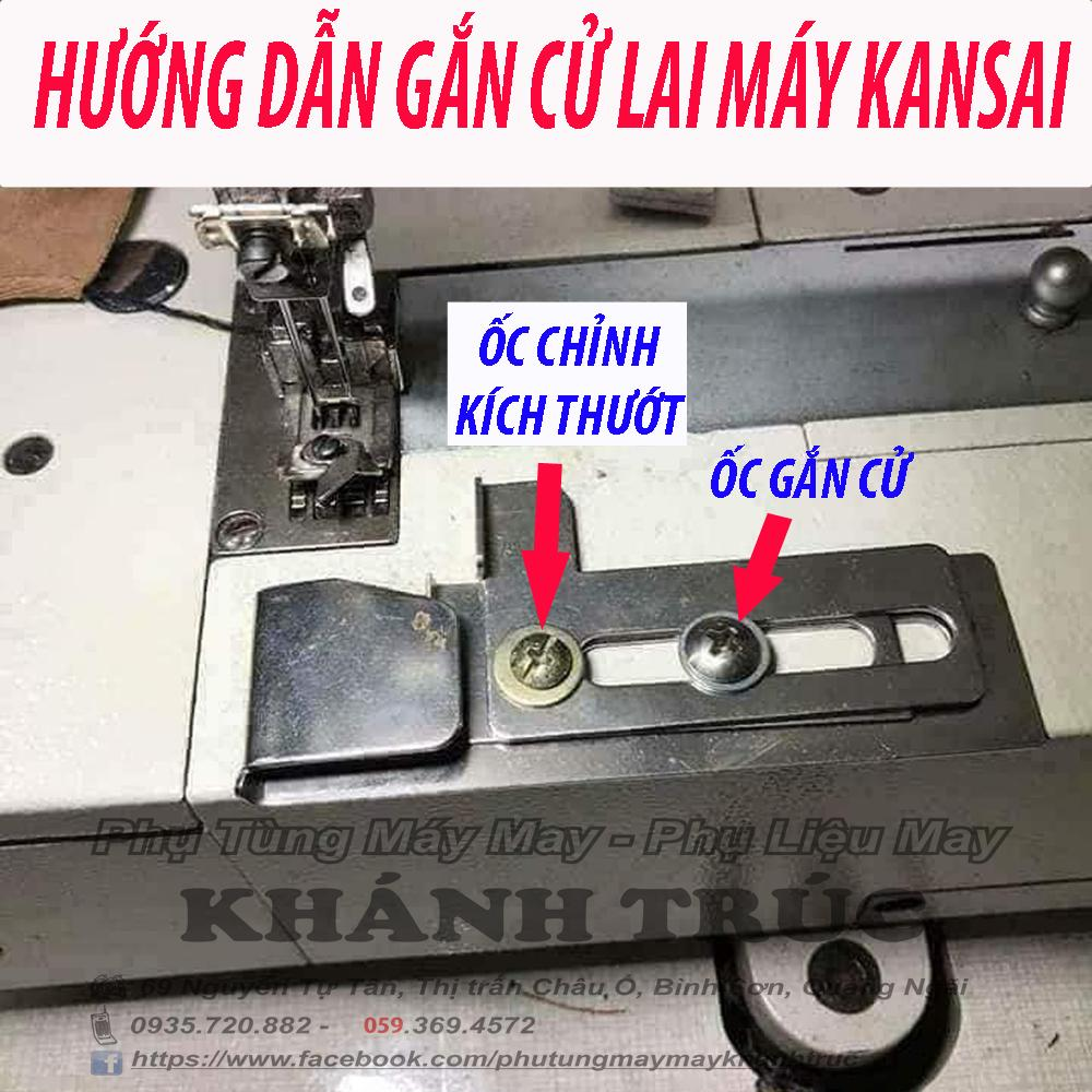 Cử lai dùng cho máy Kansai máy may công nghiệp