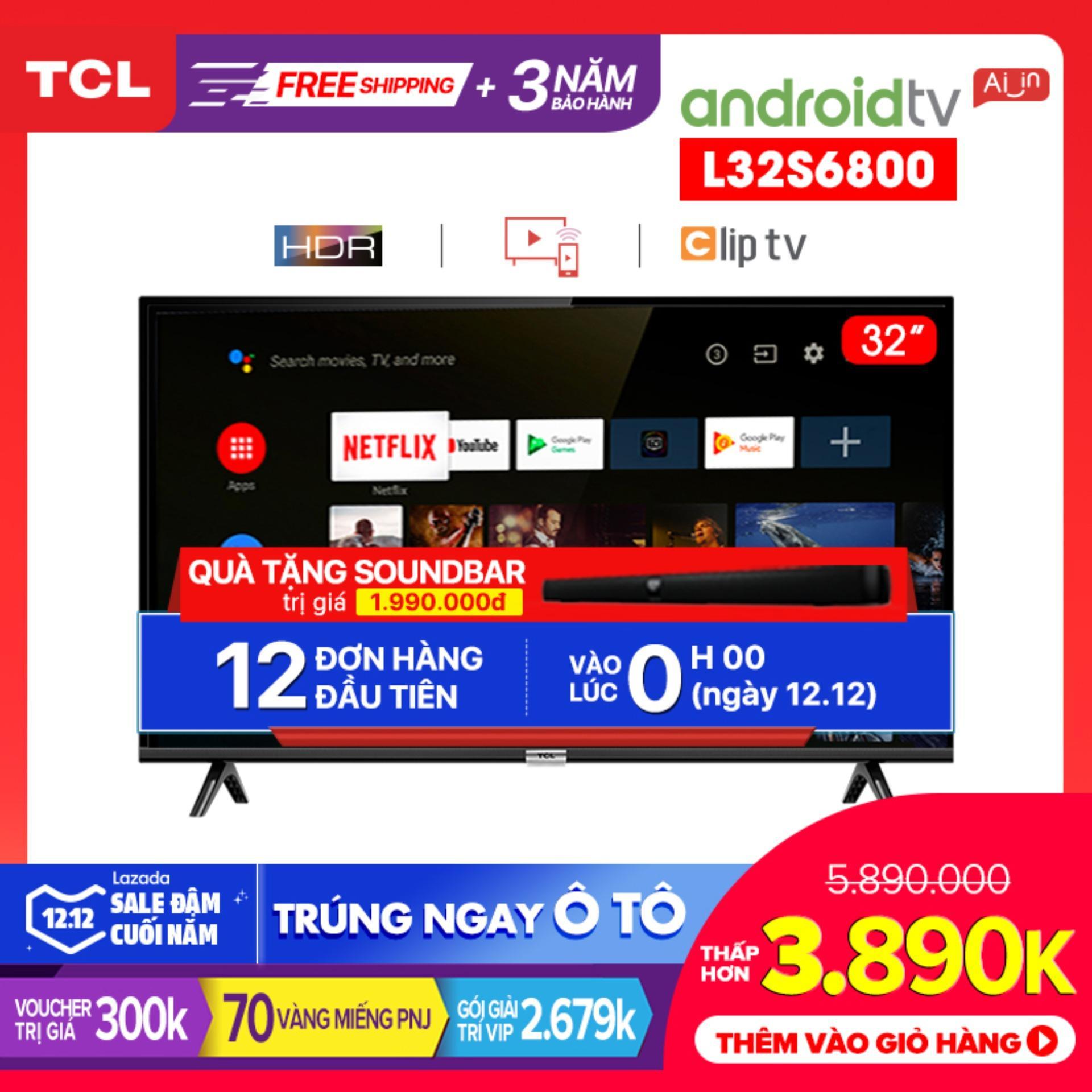 Mã Khuyến Mại tại Lazada cho Smart TV TCL Android 8.0 32 Inch HD Wifi - L32S6800 - HDR, Micro Dimming, Dolby, Chromecast, T-cast, AI+IN - Tivi Giá Rẻ Chất Lượng - Bảo Hành 3 Năm
