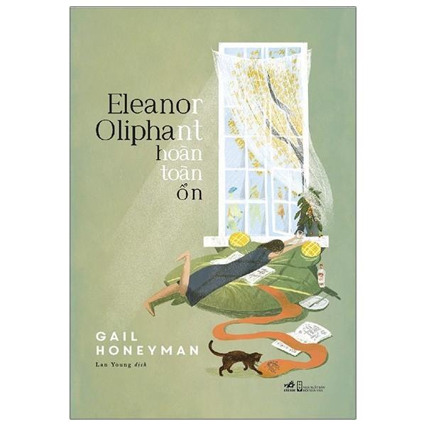 Sách - Eleanor Oliphant Hoàn Toàn Ổn - Gail Honeyman