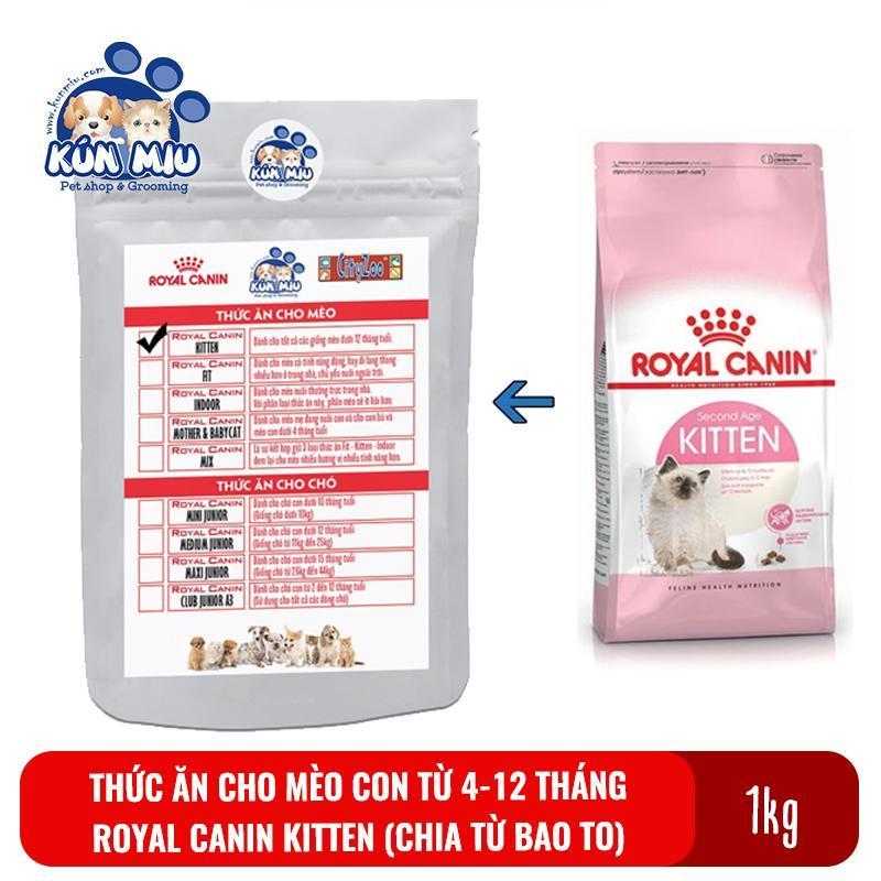 Thức ăn cho mèo con từ 4 đến 12 tháng tuổi Royal Canin Kitten 36 túi zip 1kg (Chia từ bao 10kg)