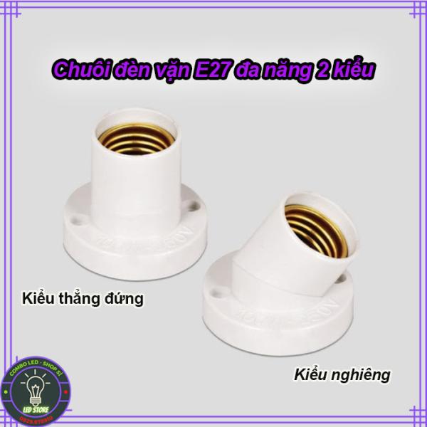Chuôi đèn vặn E27 đa năng - tùy chỉnh 2 kiểu thẳng hoặc nghiêng (chịu tải cho bóng đèn lên tới 100W - tặng kèm vít)