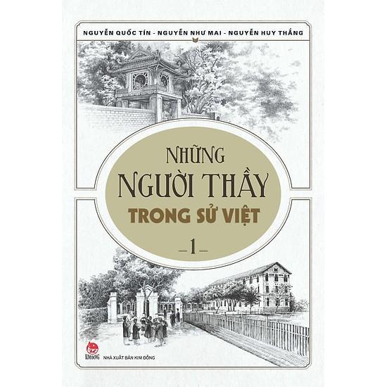 Mua Những Người Thầy Trong Sử Việt - Tập 1