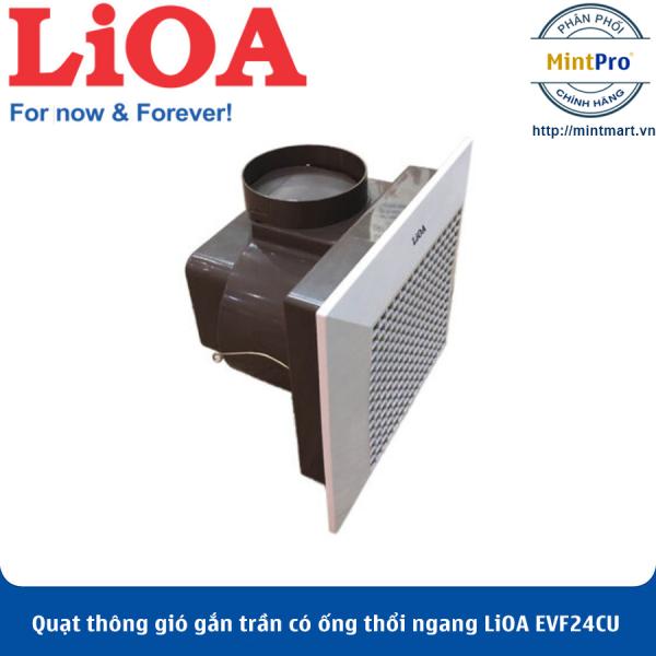 Quạt thông gió gắn trần có ống thổi ngang LiOA EVF24CU7 - Hàng Chính Hãng