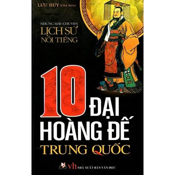 Mua 10 Đại Hoàng Đế Trung Quốc