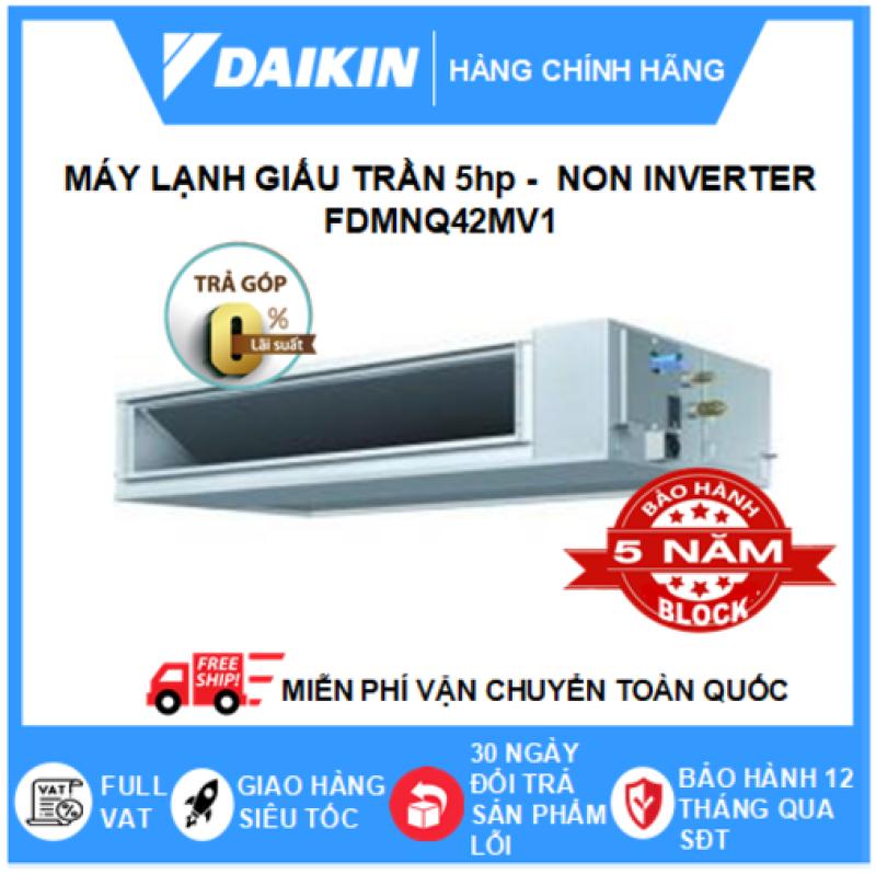 Bảng giá Máy Lạnh Giấu Trần Nối Ống Gió FDMNQ42MV1/RNQ42MY1 – 5hp – Daikin 42000btu – Non Inverter – Môi chất lạnh R410 ( Remote Không Dây) - Điện 3 pha - Điều hòa chính hãng - Điện máy SAPHO
