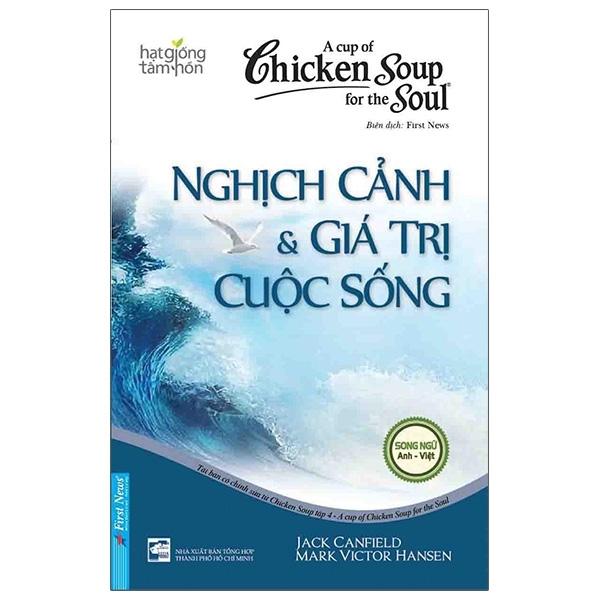 Fahasa - Chicken Soup For The Soul 4 - Nghịch Cảnh Và Giá Trị Cuộc Sống (Tái Bản 2020)