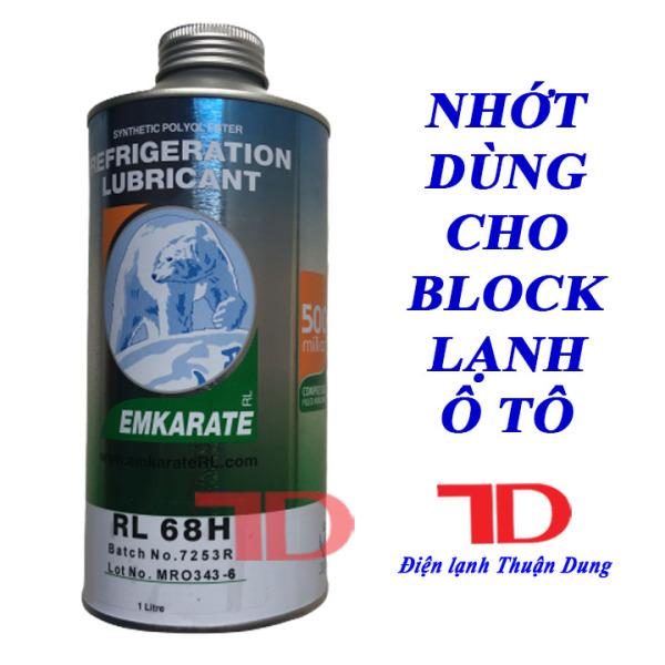 Dầu gấu Emkarate RL68H dùng cho BLOCK lạnh xe ô tô