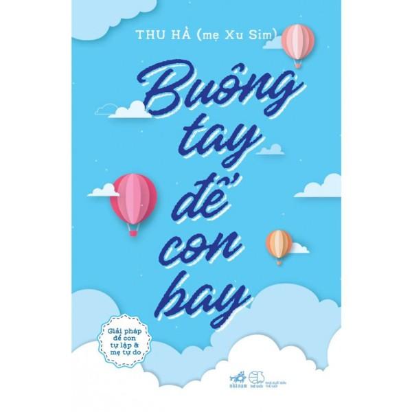Sách - Buông Tay Để Con Bay - Giải Pháp Để Con Tự Lập Và Mẹ Tự Do (Bìa Mềm)
