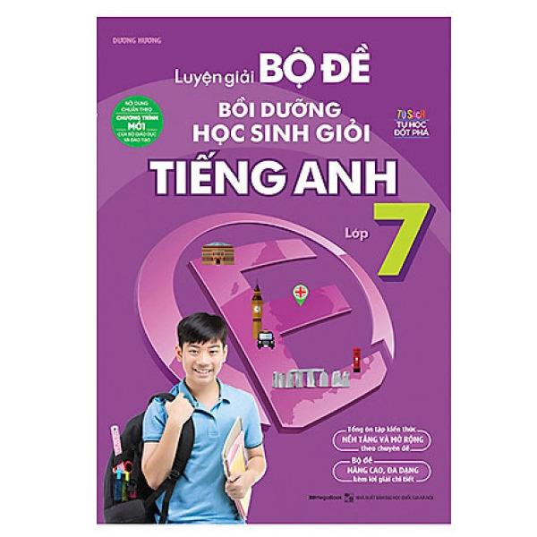 Mua Luyện giải bộ đề bồi dưỡng học sinh giỏi Tiếng Anh lớp 7