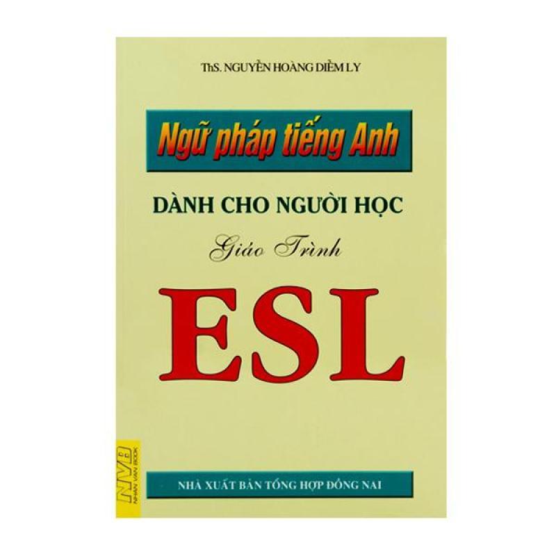 Ngữ Pháp Tiếng Anh Dành Cho Người Học - Giáo Trình ESL - 8935072833145