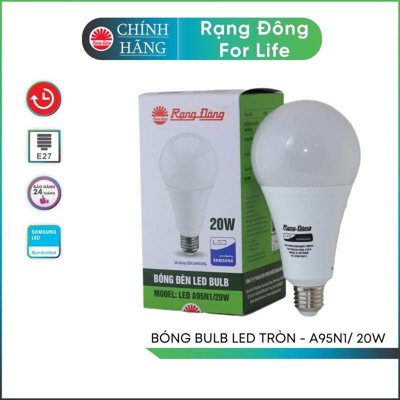 Bóng đèn LED Bulb tròn A95N1 - 20w chính hãng Rạng Đông chip LED SS chất lượng ánh sáng hoàn hảo bảo vệ thị lực