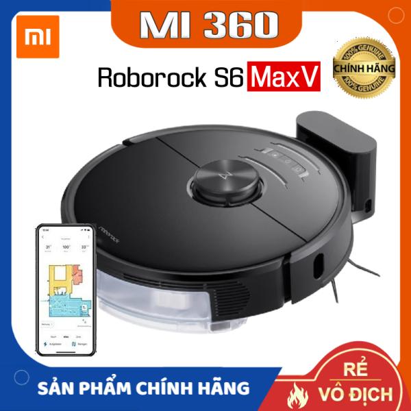 ✅ Bản Quốc Tế✅ Robot Hút Bụi Lau Nhà Xiaomi Roborock S6 MaxV Tiếng Việt✅ Hàng Chính Hãng