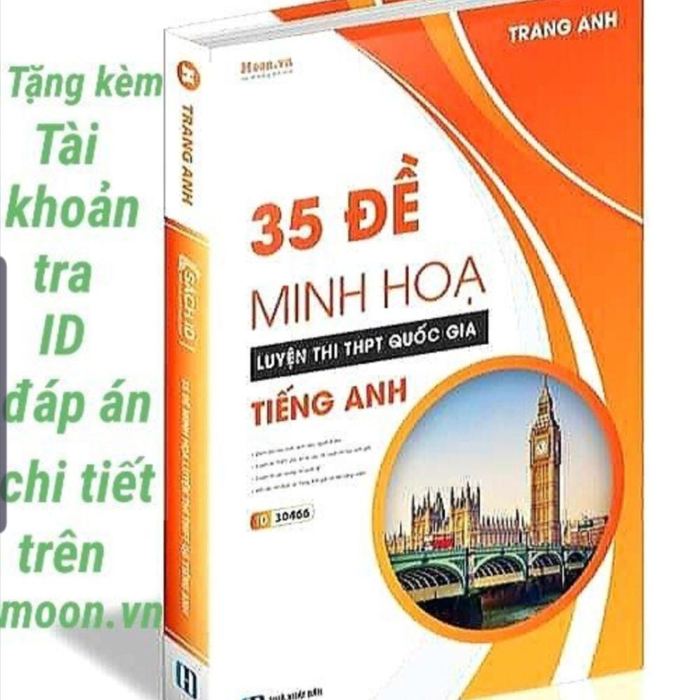 Sách 35 Đề Minh Họa Luyện Thi THPT Quốc Gia 2020 Môn Tiếng Anh ( Cô Trang Anh Moon ) Giảm Giá Khủng
