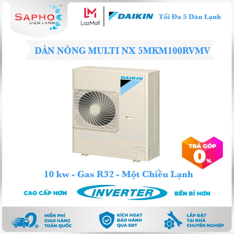 Bảng giá [Free Lắp HCM] Máy Lạnh Multi NX Daikin Inverter Chỉ Dàn Nóng 5MKM100RVMV Gas R32 1 Chiều Lạnh Điều Hòa Multi Daikin - Điện Máy Sapho
