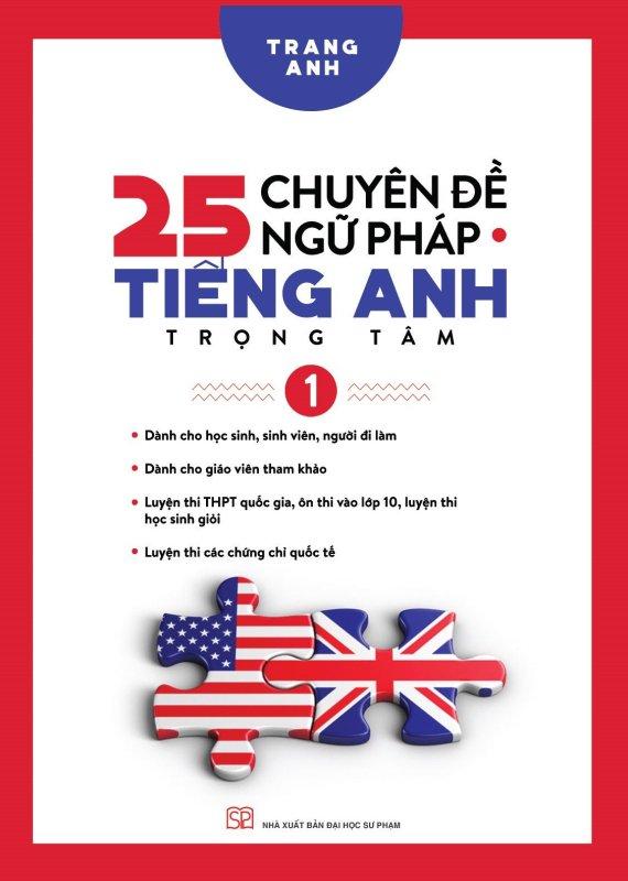 25 chuyên đề ngữ pháp tiếng Anh trọng tâm (Tập 1)