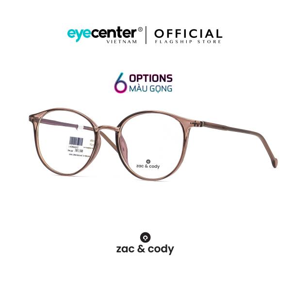 Giá bán Gọng kính cận unisex nam nữ chính hãng zac & cody mắt tròn nhiều màu lõi thép chống gãy, chân kính chất liệu nhựa dẻo, giúp bám tai tốt và không gây khó chịu khi đeo lâu