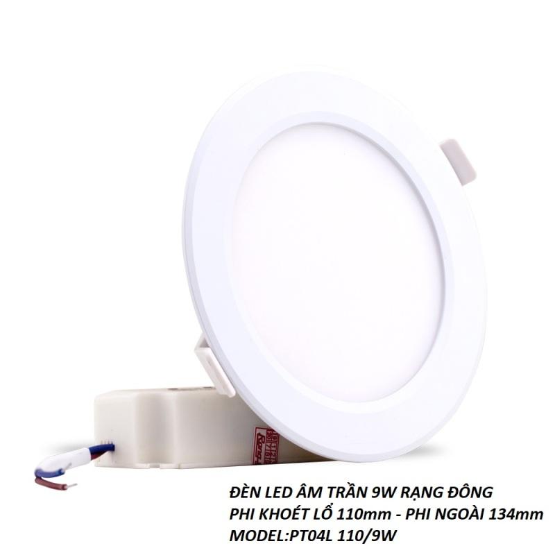ĐÈN LED ÂM TRẦN 9W RẠNG ĐÔNG PHI KHOÉT LỔ 110mm MODEL:PT04L 110/9W