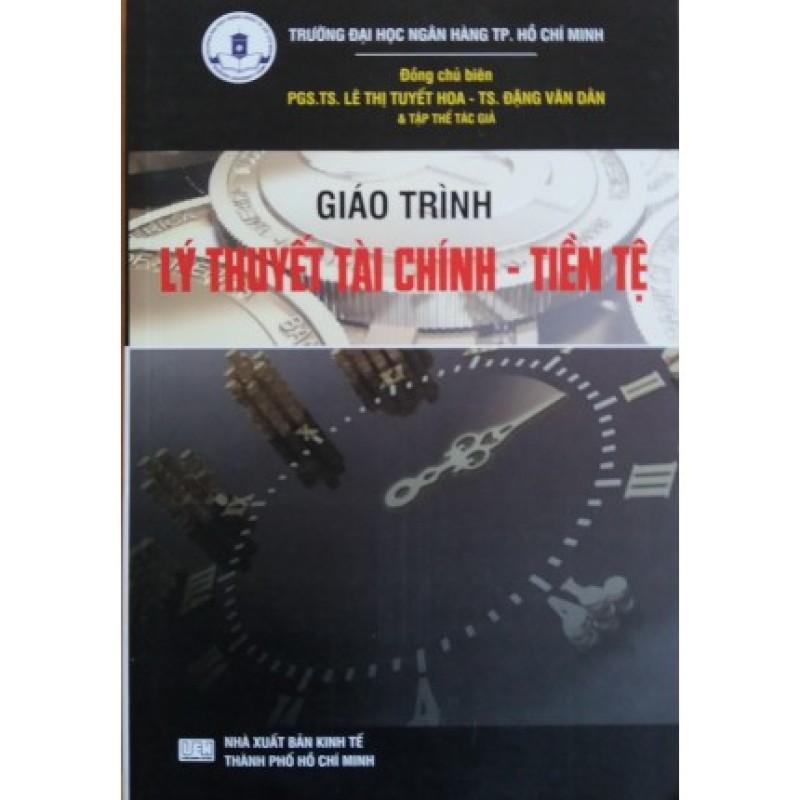 Mua Giáo Trình Lý Thuyết Tài Chính Tiền Tệ - Đại Học Kinh Tế Tp Hồ Chí Minh
